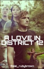A Love In District 12 {Wattys2017} by real_rudybrown