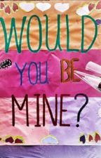 Would You be MINE? (JaiLene,NLex,KobiKa) by PrincessShanineKayeA