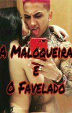 ♥A Maloqueira E O Favelado by SmurffSouza