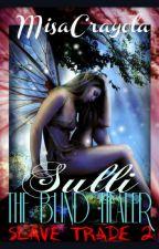 Sulli: The Blind Healer  ( ST 2 ) by Misa_Crayola
