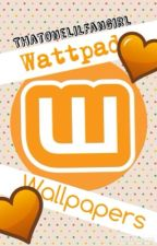 Wattpad Wallpapers by ThatOneLilFangirl