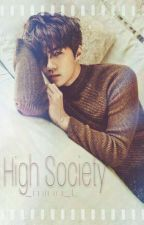 High Society [Oh Sehun] ✔ by _mina_L