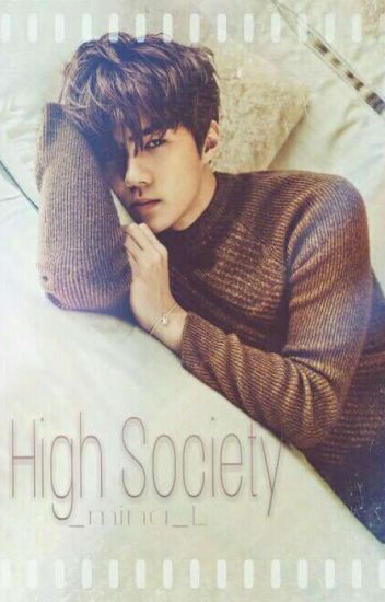 High Society [Oh Sehun] ✔