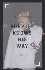 Purpose Knows His Way A.S. by NataliaSarzyska
