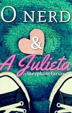 O nerd e a Julieta  by SterphaneFarias