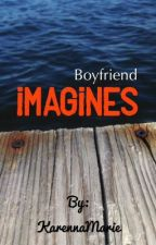 Boyfriend Imagines by KarennaMarie