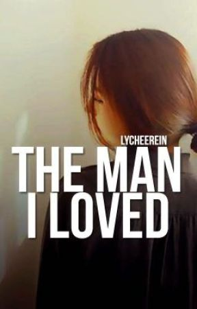 The Man I Loved by Lycheerein