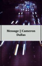 Message || Cameron Dallas by emmygutowski2002