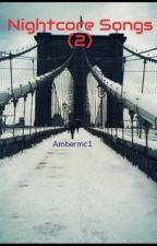 Nightcore Songs (2) by Ambermc1