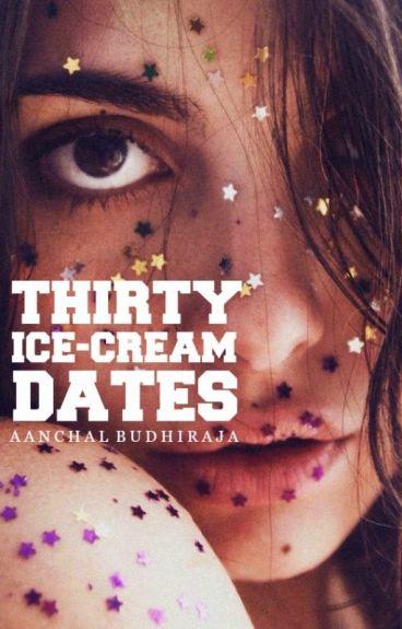 Thirty Ice-cream Dates