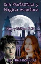 Una Fantastica Y Magica Aventura - Harry Potter & Tú by MarianaCanela8
