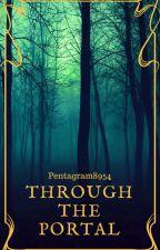 Through The Portal #Wattys2016 by Pentagram8954