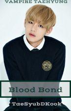 Blood Bond | K.Th./ V by TaeSyubDKook