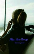 After the Beep by bree_weird
