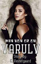 Min Ven Er En Varulv (AFSLUTTET) by xxxXKitCatXxxx