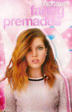 Fancy Premades by xFancySquadx