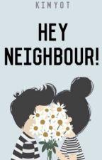Hey Neighbour! by kimyot