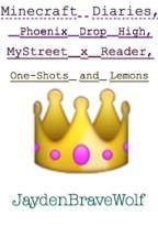 Minecraft Diaries x Reader, One-Shots and Lemons by JaydenBraveWolf