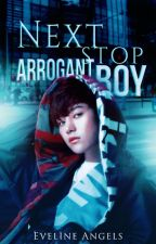 Next Stop, Arrogant Boy by Tea-Amo