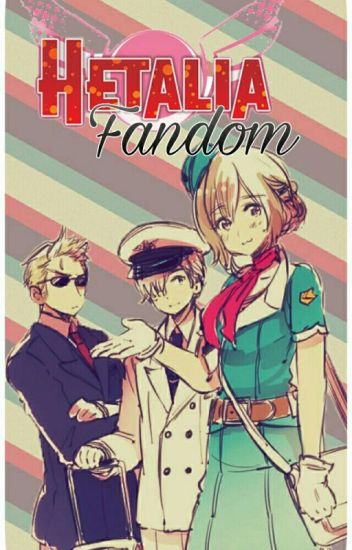 Hetalia Fandom Role Play~