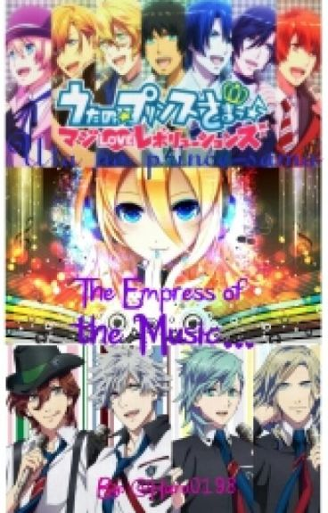 The Empress of The Music... (Uta No Prince-sama)