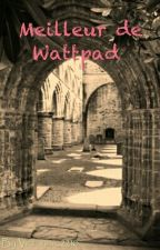 Meilleur De Wattpad  by Victorine_2210