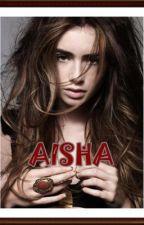 AISHA by bcozkaorisaidso