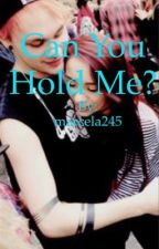 Can you hold me?  (5sos)  by bearhug245