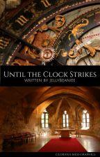 Until The Clock Stikes (NACS Remake) by SabrinaInSlumberland