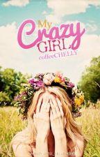 My Crazy Girl by coffeeCHELLY