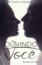 Completo na Amazon - Ouvindo Você by Tatiana_Pinheiro