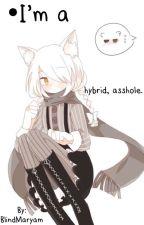 Soy un híbrido, idiota. [Remake] by -Maryammmm-