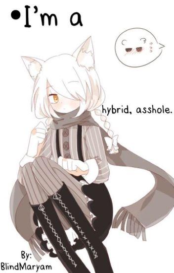 Soy un híbrido, idiota. [Remake]