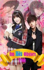 Im His Obsess Fan by exo_Fanbaek08