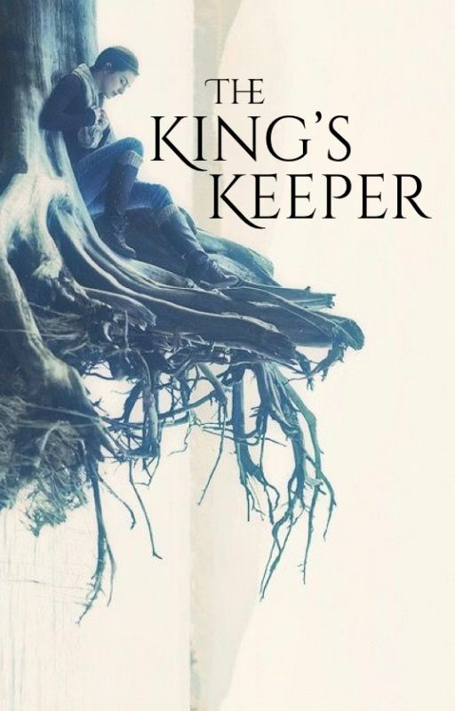 The King's Keeper by kmbell92