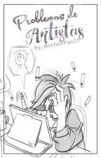 Problemas de Artistas by MotherFan05