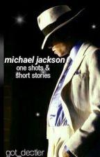 Michael Jackson Imagines & Short Stories by Got_Destler