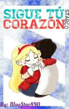 Sigue Tu Corazón [Starco]  by -Nayesmash-
