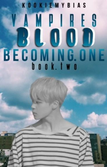 Vampires Blood: Becoming One (Book 2)