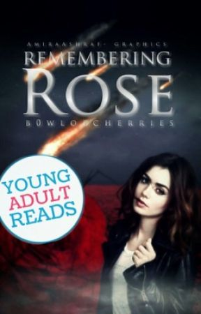 Remembering Rose (#Wattys2016) by b0wlofcherries