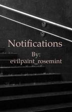 Notifications  by evilpaint_rosemint