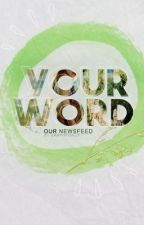 Your Word by GraphicSilly