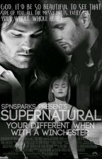 Supernatural Your Different When With A Winchester. {2} by spnsparks