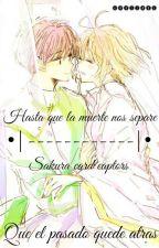 •|Hasta que la muerte nos separe|• Sakura&Shaoran by gavijavi