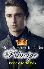 Meu Namorado é um Príncipe - Em Hiatus by PrincesadeTres