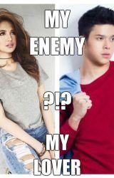 My Enemy,My Lover?!? (JULIELMO FANFICTION) by JmJaps