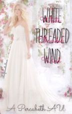 White Threaded Wind- A Percabeth AU by halfbloodhallows