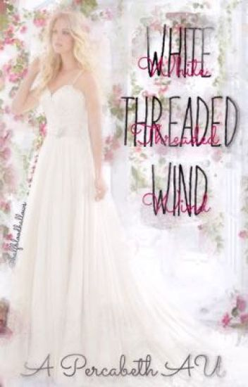 White Threaded Wind- A Percabeth AU