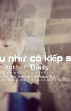 [CHANSOO-LONGFIC-NC15] NẾU NHƯ CÓ KIẾP SAU by HtsBi9