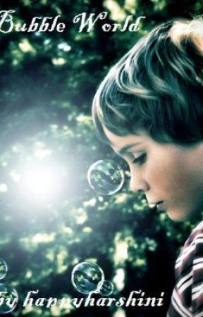 Bubble World by Happyharshini